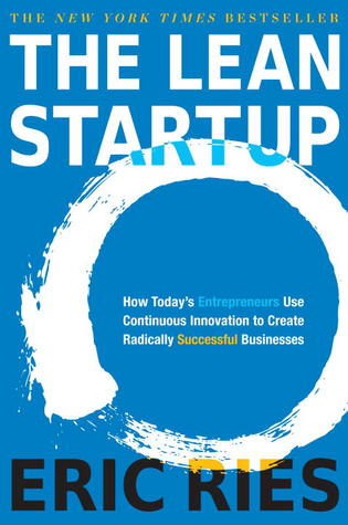 The Lean Startup: by Eric Ries