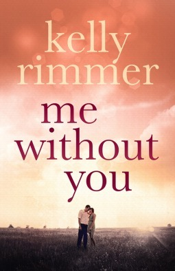 Me Without You: by Kelly Rimmer