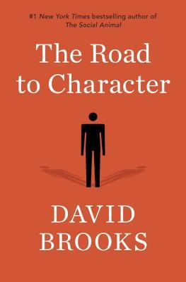 The Road to Character: by David Brooks