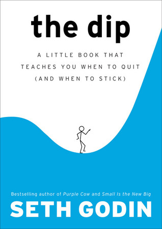 The Dip: by Seth Godin
